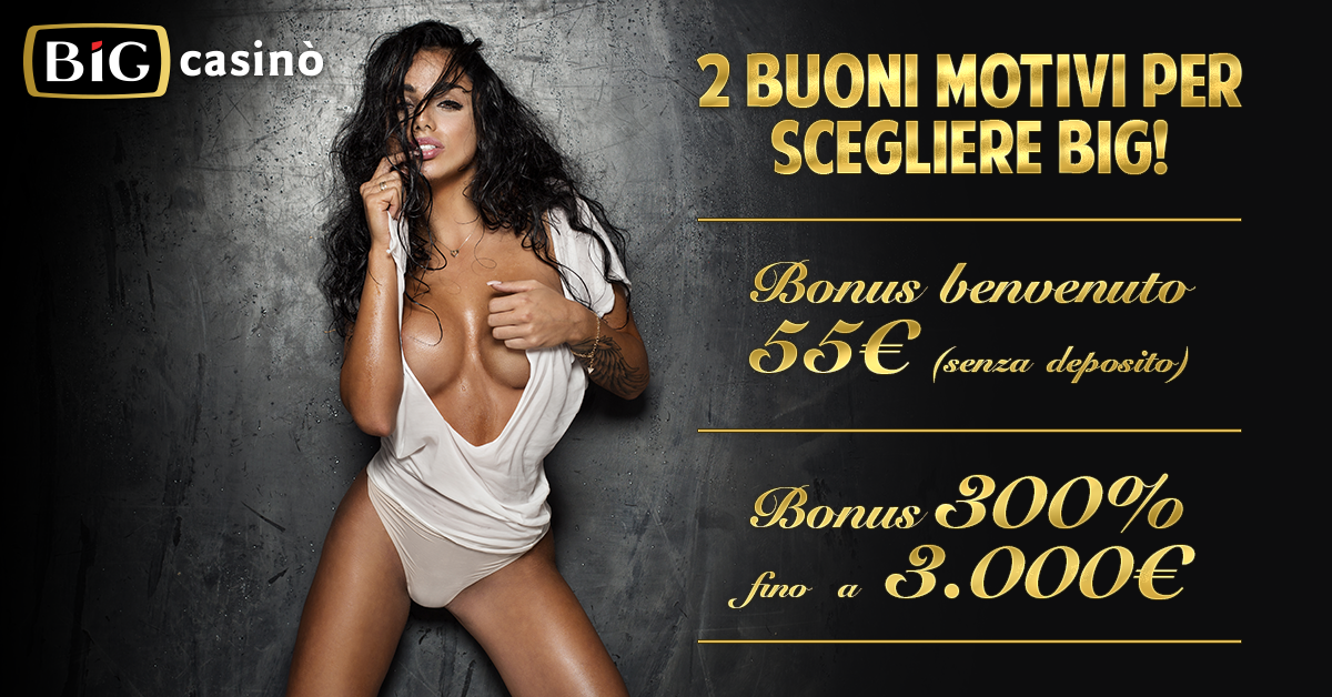 55€ Bonus su BIG - Benvenuto 300% fino a 3000€