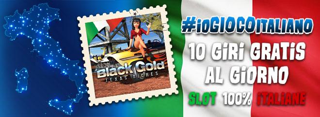 #ioGIOCOacasa 10 giri gratis slot machine online BLACK GOLD TEXAS RICHES su BIG Casinò