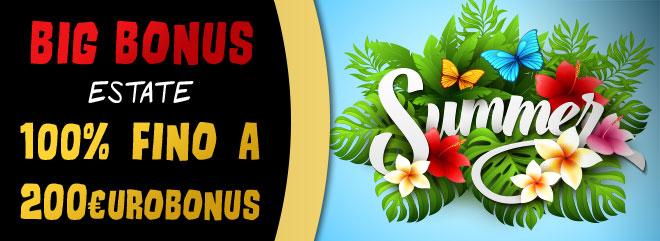 BIg Bonus Estate - 100% fino 200 €bonus casinò e slot online su ogni ricarica
