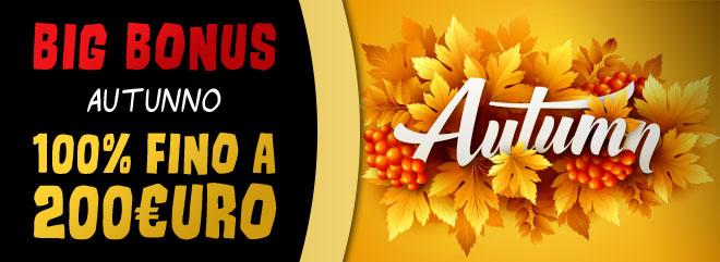 BIGBonus Autunno - 100% fino 200 €bonus casinò slots online videopoker roulette live poker