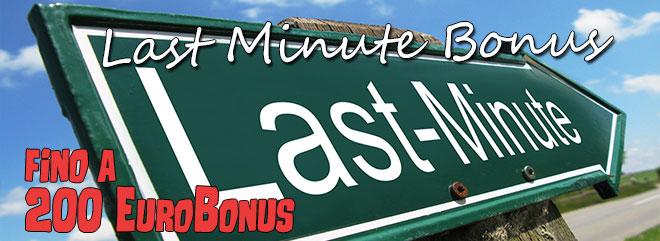Bonus Last Minute casinò slot machines  200% fino 200€ ricarica gratis