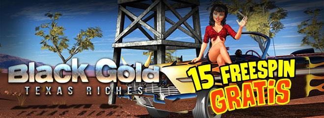 Slot machine online black gold texas riches gioca gratis 15 freespin BIGcasinò bonus