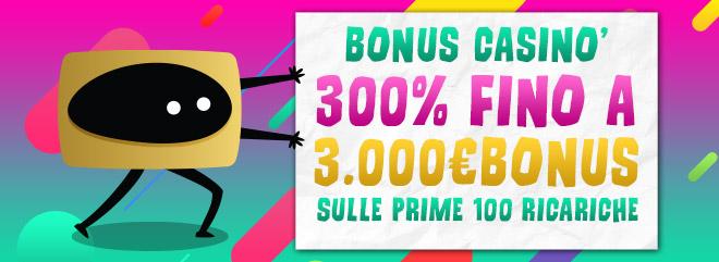 BIG Bonus benvenuto casino 300% fino 3.000€bonus slot roulette blackjack giochi tavolo