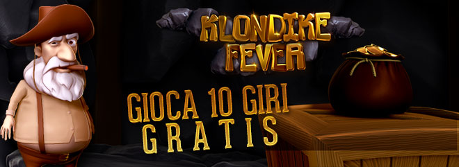 Klondike Fever 10 Giri Gratis Best In Game