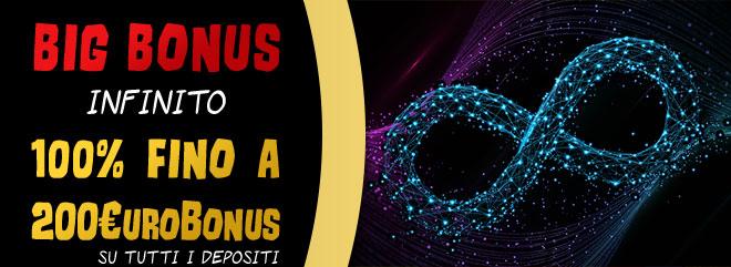 BIG Bonus fino 200 €Bonus casinò e slots online su tutti i depositi