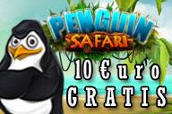 Slot PENGUIN SAFARI - 10€ di Bonus Gratis per te