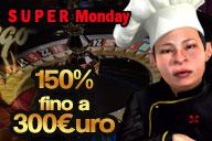 Un Lunedi Speciale con il Bonus 150% fino a 300€