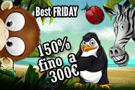 Uno SPECIALFRIDAY grazie al Bonus 150% fino a 300€