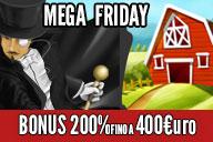 Un MEGAFRIDAY: 200% fino a 400€