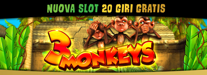 Slot machine online 3 monkeys nuova slot gioca giri gratis 20 freespin BIGcasinò bonus