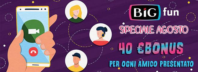 BIGGER FUN 40 €Bonus gratis per ogni nuovo amico registrato