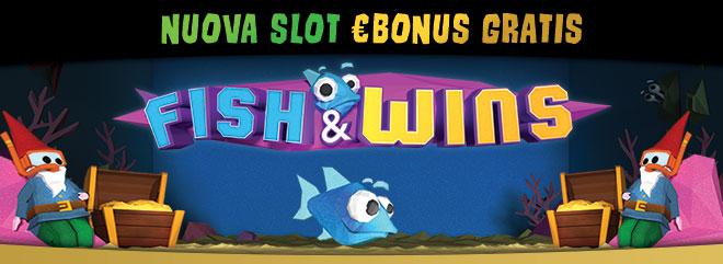 Bonus gratis 15 € nuove slot online FISH AND WINS BIGcasinò gioca gratis